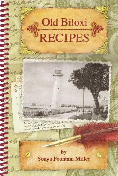 Old Biloxi Recipes by Sonya Fountain Miller